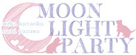 Moon Light Party!!